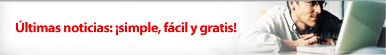Última noticia: ¡Simple, fácil y gratis!