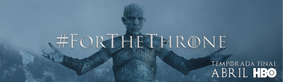 #ForTheThrone TEMPORADA FINAL ABRIL HBO®